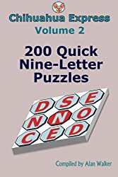 Chihuahua Express Volume 2: 200 Quick Nine-Letter Puzzles