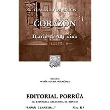 Corazón: Diario de un niño (Colección Sepan Cuantos: 157)