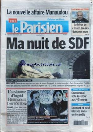 PARISIEN (LE) [No 19683] du 19/12/2007 - LA NOUVELLE AFFAIRE MANAUDOU - DOMINIC PURCELL / LE HEROS DE PRISON BREAK - MA NUIT DE SDF - L'ASSISTANTE D'INGRID BETANCOURT BIENTOT LIBRE - CONTINENTAL VOTE LE RETOUR AUX 40 HEURES - UN MORT ET NEUF BLESSES DANS UN INCENDIE A PARIS