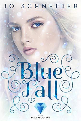 Lucia 1 Licht (Blue Fall (Die Blue-Reihe 1))