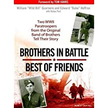 { BROTHERS IN BATTLE, BEST OF FRIENDS: TWO WWII PARATROOPERS FROM THE ORIGINAL BAND OF BROTHERS TELL THEIR STORY - IPS } By Guarnere, William ( Author ) [ Oct - 2007 ] [ Compact Disc ]