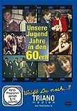 Unsere Jugend-Jahre in den 60ern: Teenager- und Twen-Chronik - junges Leben in Deutschland in den 1960er Jahren