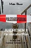 ANDRESEN! Ein eiskalter Plan: Kommissar Andresens 1. Fall (Ein Förde-Krimi) von Malin Blunk