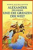 'Alexander der Große und die Grenzen der Welt' von Maria Regina Kaiser