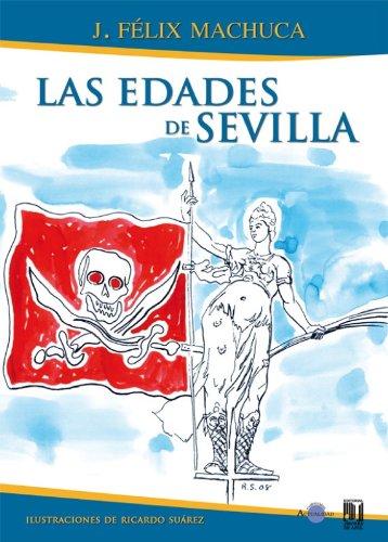 Las edades de Sevilla por José Félix Machuca