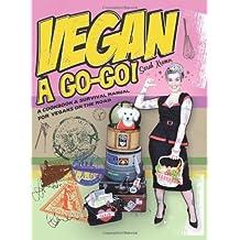 Vegan a Go-Go!: A Cookbook & Survival Manual for Vegans on the Road by Sarah Kramer (2008-09-01)