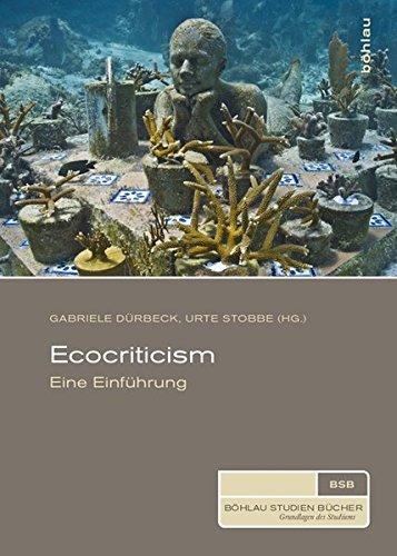 Ecocriticism. Eine Einführung (Böhlau Studienbücher)
