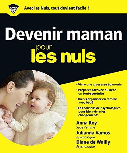Devenir maman pour les Nuls par Julianna Vamos