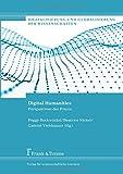 Digital Humanities: Perspektiven der Praxis (Digitalisierung und Globalisierung der Wissenschaften/Digitization and Globalization of Sciences, Band 1)