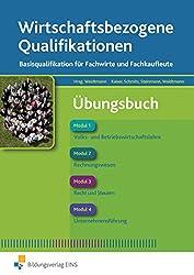 Wirtschaftsbezogene Qualifikationen: Basisqualifikation für Fachwirte und Fachkaufleute: Übungsbuch