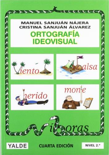 Ortografía Ideovisual Nivel 2º - Cuarta Edición por Manuel Sanjuán Nájera