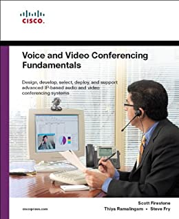 Voice and Video Conferencing Fundamentals by [Firestone, Scott, Ramalingam, Thiya, Fry, Steve]