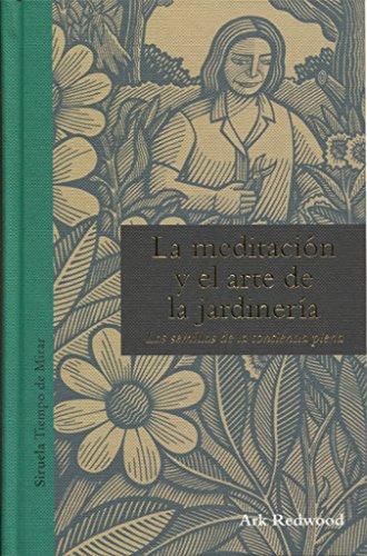 La meditación y el arte de la jardinería (Tiempo de Mirar)