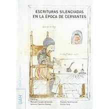 Escrituras silenciadas en la época de Cervantes
