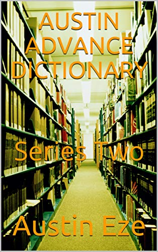AUSTIN ADVANCE DICTIONARY : Series Two (English Edition)