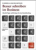 Besser schreiben im Business: Aktuelle Tipps und Vorlagen für den Geschäftsalltag
