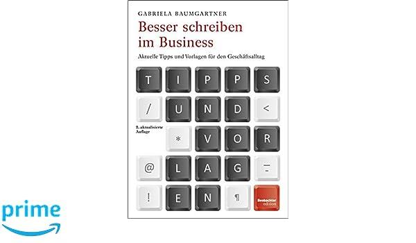 Besser Schreiben Im Business Aktuelle Tipps Und Vorlagen Für Den