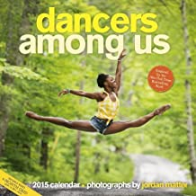 Dancers Among Us 2015 Wall Calendar by Jordan Matter (2014-08-01)