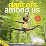 Dancers Among Us 2015 Wall Calendar by Workman