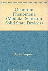 Quantum Phenomena (Modular Series on Solid State Devices)