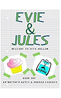Evie and Jules: Welcome to Deer Hollow by [Bates, Whitney, Crocker, Amanda]