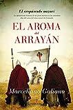 Libros Descargar en linea El aroma del arrayan Novela Historica (PDF y EPUB) Espanol Gratis