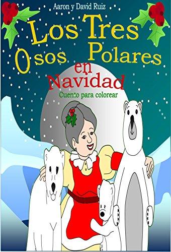 LOS TRES OSOS POLARES EN NAVIDAD: Cuento para colorear por David Isaac Ruiz