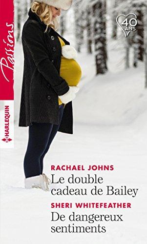 Le double cadeau de Bailey - De dangereux sentiments (Passions)