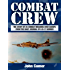 Combat Crew: The Story of 25 Combat Missions Over Europe From the Daily Journal of a B-17 Gunner