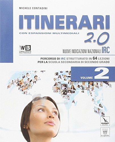 Itinerari di IRC 2.0. Con e-book. Con espansione online. Con DVD. Per le Scuole superiori