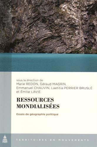 Ressources mondialisées : Essais de géographie politique