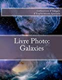 Telecharger Livres Livre Photo Galaxies Collection d Images d Exploration Spatiale (PDF,EPUB,MOBI) gratuits en Francaise