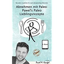 Abnehmen mit Paleo: Pawel's Paleo Lieblingsrezepte