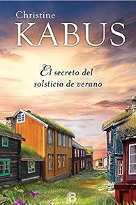 El secreto del solsticio de verano par Christine Kabus