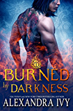 Burned by Darkness (Dragons of Eternity Book 1) (English Edition)
