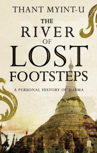 The River of Lost Footsteps: A Personal History of Burma (English Edition) por Thant Myint-U