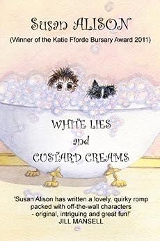 White Lies and Custard Creams - A Romantic Comedy by [Alison, Susan]