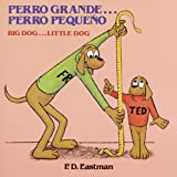 Perro Grande...Perro Pequeno/ Big Dog...Little Dog: Un Cuento de Las Buenas Noches/ A Bedtime Story (Random House Picturebacks)