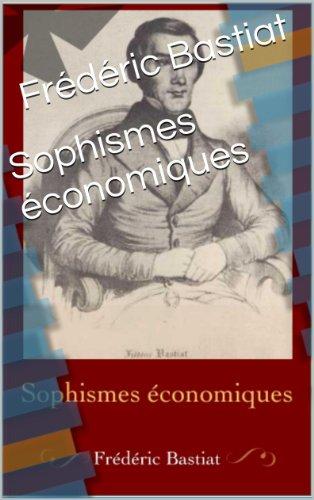 Sophismes économiques par Frédéric Bastiat