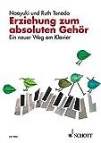 Erziehung zum absoluten Gehör: Ein neuer Weg am Klavier. Lehrerband.