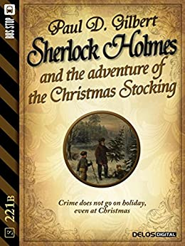 Sherlock Holmes and the Adventure of the Christmas Stocking (221B) di [Paul D. Gilbert]