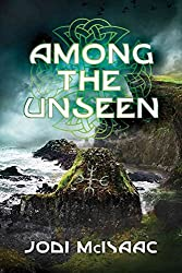 [(Among the Unseen)] [By (author) Jodi McIsaac] published on (May, 2014)
