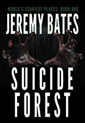 Suicide Forest (World's Scariest Places) by Jeremy Bates (2015-02-23)