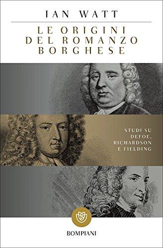 Le origini del romanzo borghese. Studi su Defoe, Richardson e Fielding