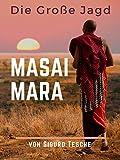 Masai Mara - Die große Jagd