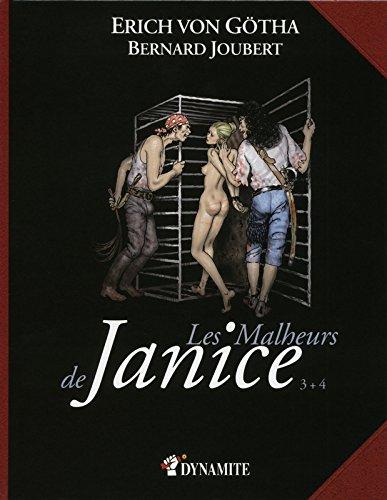 Les Malheurs de Janice, Tomes 3 + 4 : par Erich von Götha, Bernard Joubert