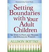 (SETTING BOUNDARIES WITH YOUR ADULT CHILDREN) BY BOTTKE, ALLISON(AUTHOR)Paperback Feb-2008