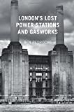 Londons Lost Power Stations and Gasworks