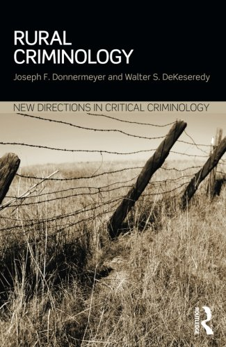 Rural Criminology (New Directions in Critical Criminology)