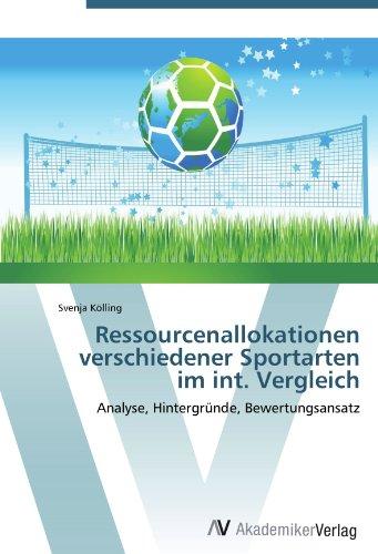 Ressourcenallokationen verschiedener Sportarten im int. Vergleich: Analyse, Hintergründe, Bewertungsansatz